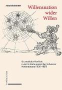 Cover-Bild zu Willensnation wider Willen von Bonderer, Roman