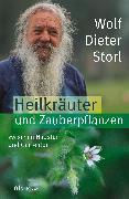Cover-Bild zu Storl, Wolf-Dieter: Heilkräuter und Zauberpflanzen zwischen Haustür und Gartentor - eBook (eBook)