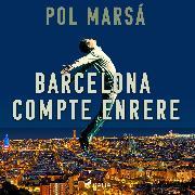 Cover-Bild zu Barcelona compte enrere (Audio Download) von Marsá, Pol