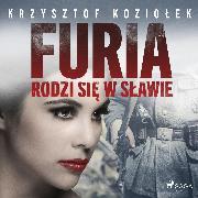 Cover-Bild zu Furia rodzi sie w Slawie (Audio Download) von Koziolek, Krzysztof