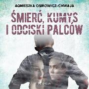 Cover-Bild zu Smierc, kumys i odciski palców (Audio Download) von Osikowicz-Chwaja, Agnieszka