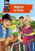 Cover-Bild zu Sol, Mira: Die drei !!!, 55, Wildpferd in Gefahr (drei Ausrufezeichen) (eBook)