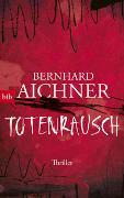 Cover-Bild zu Totenrausch von Aichner, Bernhard