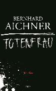 Cover-Bild zu Totenfrau (eBook) von Aichner, Bernhard