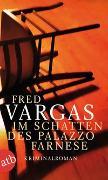 Cover-Bild zu Im Schatten des Palazzo Farnese von Vargas, Fred
