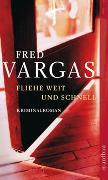 Cover-Bild zu Fliehe weit und schnell von Vargas, Fred