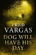 Cover-Bild zu Dog Will Have His Day (eBook) von Vargas, Fred