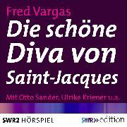 Cover-Bild zu Die schöne Diva von Saint-Jacques (Audio Download) von Vargas, Fred