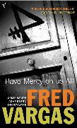 Cover-Bild zu Have Mercy On Us All (eBook) von Vargas, Fred