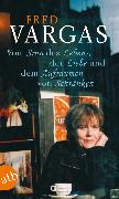 Cover-Bild zu Vom Sinn des Lebens, der Liebe und dem Aufräumen von Schränken (eBook) von Vargas, Fred