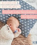 Cover-Bild zu Ulmer, Babette: Klitzeklein & kuschelweich - Einfach süße Strickideen für Babys