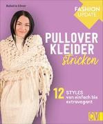 Cover-Bild zu Ulmer, Babette: Fashion Update: Pullover-Kleider stricken