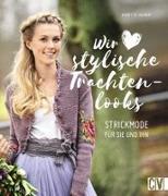 Cover-Bild zu Ulmer, Babette: Wir lieben stylische Trachtenlooks