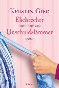 Cover-Bild zu Ehebrecher und andere Unschuldslämmer von Gier, Kerstin