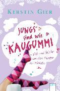 Cover-Bild zu Jungs sind wie Kaugummi - süß und leicht um den Finger zu wickeln (eBook) von Gier, Kerstin