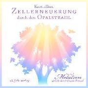 Cover-Bild zu Kristalline Zellerneuerung durch den Opalstrahl von Frenzel, Ursula (Erz.)