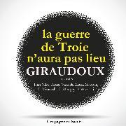 Cover-Bild zu Giraudoux, Jean: La Guerre de Troie n'aura pas lieu, de Jean Giraudoux (Audio Download)