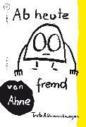 Cover-Bild zu Ab heute fremd (eBook) von Ahne