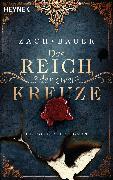 Cover-Bild zu Zach, Bastian: Das Reich der zwei Kreuze (eBook)