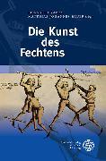Cover-Bild zu Bauer, Matthias Johannes (Hrsg.): Die Kunst des Fechtens (eBook)