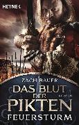 Cover-Bild zu Zach, Bastian: Das Blut der Pikten - Feuersturm (eBook)