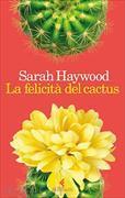 Cover-Bild zu La felicità del cactus von Haywood, Sarah