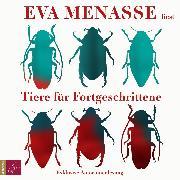 Cover-Bild zu Menasse, Eva: Tiere für Fortgeschrittene (gekürzt) (Audio Download)