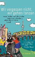 Cover-Bild zu Aloni, Yiftach: Wir vergessen nicht, wir gehen tanzen (eBook)