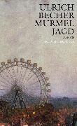 Cover-Bild zu Becher, Ulrich: Murmeljagd (eBook)