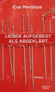 Cover-Bild zu Menasse, Eva: Lieber aufgeregt als abgeklärt (eBook)