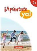 Cover-Bild zu ¡Apúntate ya! 2A. Schülerbuch von Balser, Joachim