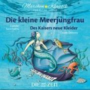 Cover-Bild zu Die kleine Meerjungfrau und Des Kaisers neue Kleider - Die ZEIT-Edition von Grimm, Brüder