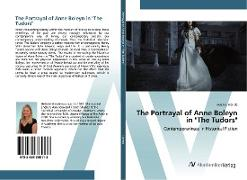 """Cover-Bild zu Mende, Helenie: The Portrayal of Anne Boleyn in """"The Tudors"""""""