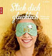 Cover-Bild zu Mende, Anne: Stick dich glücklich (eBook)