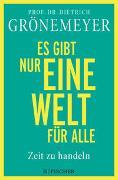 Cover-Bild zu Grönemeyer, Dietrich: Es gibt nur eine Welt für alle. Zeit zu handeln