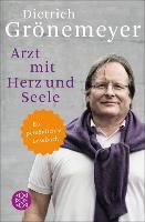 Cover-Bild zu Grönemeyer, Dietrich: Arzt mit Herz und Seele (eBook)