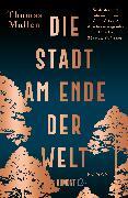 Cover-Bild zu Mullen, Thomas: Die Stadt am Ende der Welt (eBook)