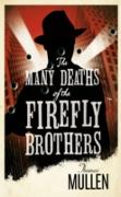 Cover-Bild zu Mullen, Thomas: Many Deaths of the Firefly Brothers (eBook)