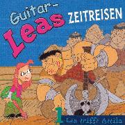 Cover-Bild zu Guitar-Leas Zeitreisen - Teil 1: Lea trifft Attila (Audio Download) von Laube, Step