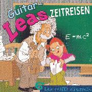Cover-Bild zu Guitar-Leas Zeitreisen - Teil 6: Lea trifft Einstein (Audio Download) von Laube, Step