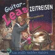 Cover-Bild zu Guitar-Leas Zeitreisen - Teil 9: Lea trifft Galileo Galilei (Audio Download) von Laube, Step