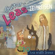 Cover-Bild zu Guitar-Leas Zeitreisen - Teil 10: Lea trifft Jesus (Audio Download) von Laube, Step