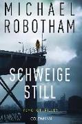 Cover-Bild zu Schweige still von Robotham, Michael