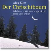 Cover-Bild zu Der Chrischtboum von Kurz, Alex (Aufz.)