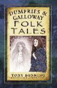 Cover-Bild zu Bonning, Tony: Dumfries & Galloway Folk Tales (eBook)