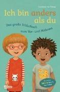 Cover-Bild zu von Kitzing, Constanze: Ich bin anders als du - Ich bin wie du: Das große Bilderbuch zum Vor- und Mitlesen