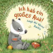 """Cover-Bild zu von Kitzing, Constanze (Illustr.): """"Ich hab ein großes Aua"""", sagt der kleine Dachs (Trost-Buch)"""