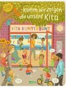 Cover-Bild zu von Kitzing, Constanze: Komm, wir zeigen dir unsere Kita (Constanze von Kitzings Wimmelgeschichten 1)