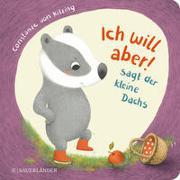 Cover-Bild zu Kitzing von, Constanze: Ich will aber, sagt der kleine Dachs