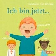 Cover-Bild zu von Kitzing, Constanze: Ich bin jetzt ... glücklich, wütend, stark